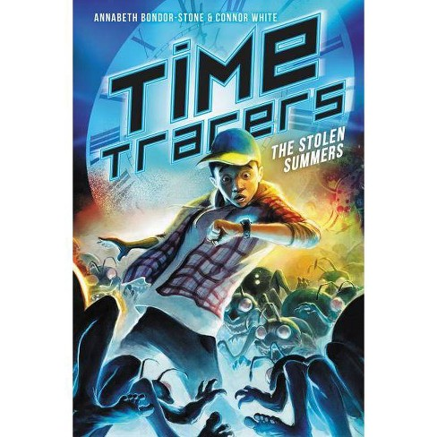 Time Tracers: The Stolen Summers - by  Annabeth Bondor-Stone & Connor White (Hardcover) - image 1 of 1