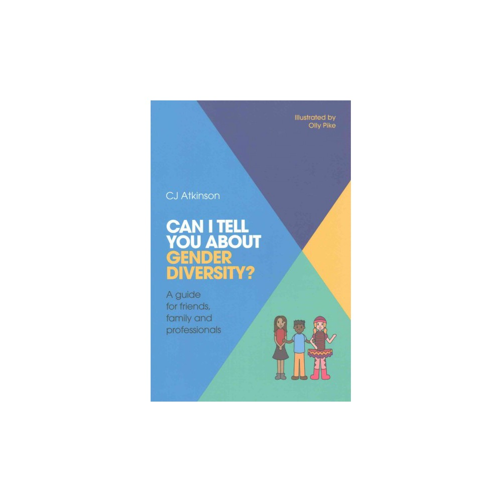 Can I Tell You About Gender Diversity? : A Guide for Friends, Family and Professionals (Paperback) (C.
