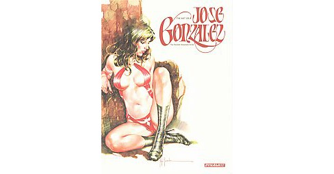 Art of Jose Gonzalez -  by David Roach (Hardcover) - image 1 of 1