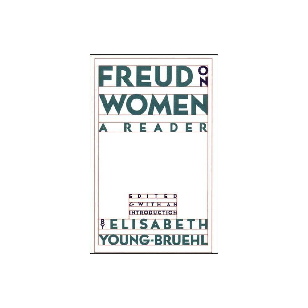 Freud On Women Annotated By Elisabeth Young Bruehl Paperback