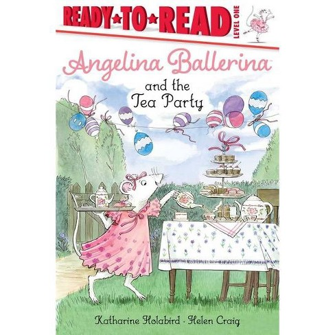 Angelina and the Tea Party - (Angelina Ballerina) by  Katharine Holabird (Hardcover) - image 1 of 1