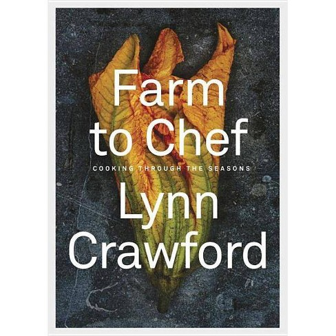 Farm to Chef - by  Lynn Crawford (Hardcover) - image 1 of 1