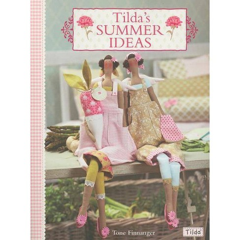 Tilda's Summer Ideas - by  Tone Finnanger (Paperback) - image 1 of 1