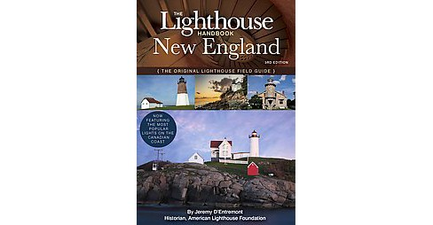 Lighthouse Handbook New England : The Original Lighthouse Field Guide (Paperback) (Jeremy D'Entremont) - image 1 of 1