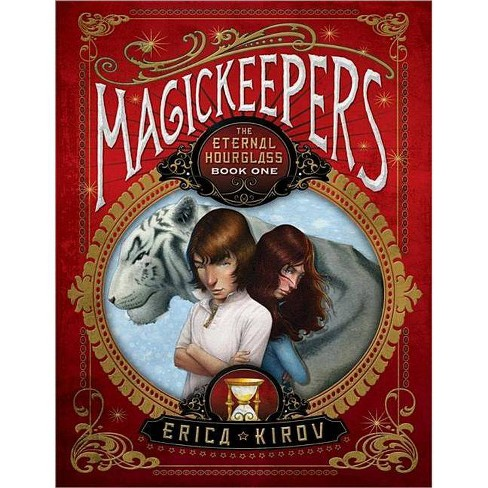 The Eternal Hourglass - (Magickeepers) by  Erica Kirov (Paperback) - image 1 of 1