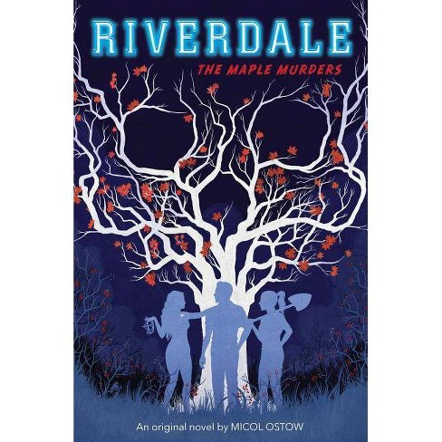 The Maple Murders (Riverdale, Novel #3) - by  Micol Ostow (Paperback) - image 1 of 1