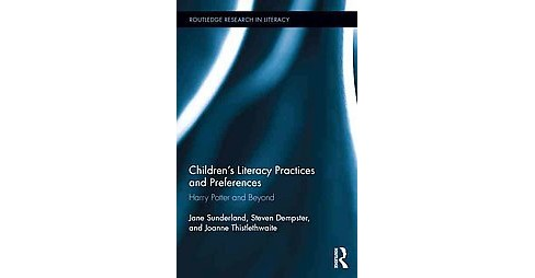 Children's Literacy Practices and Preferences : Harry Potter and Beyond (Hardcover) (Jane Sunderland & - image 1 of 1