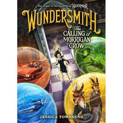 Wundersmith : The Calling of Morrigan Crow -  (Nevermoor) by Jessica Townsend (Hardcover)