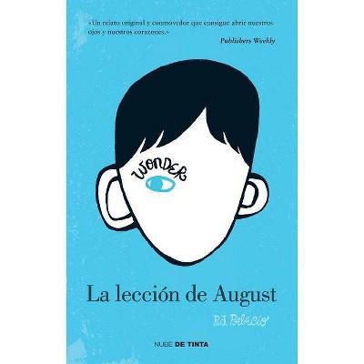 Wonder: La Lección de August / Wonder - by  R J Palacio (Paperback)