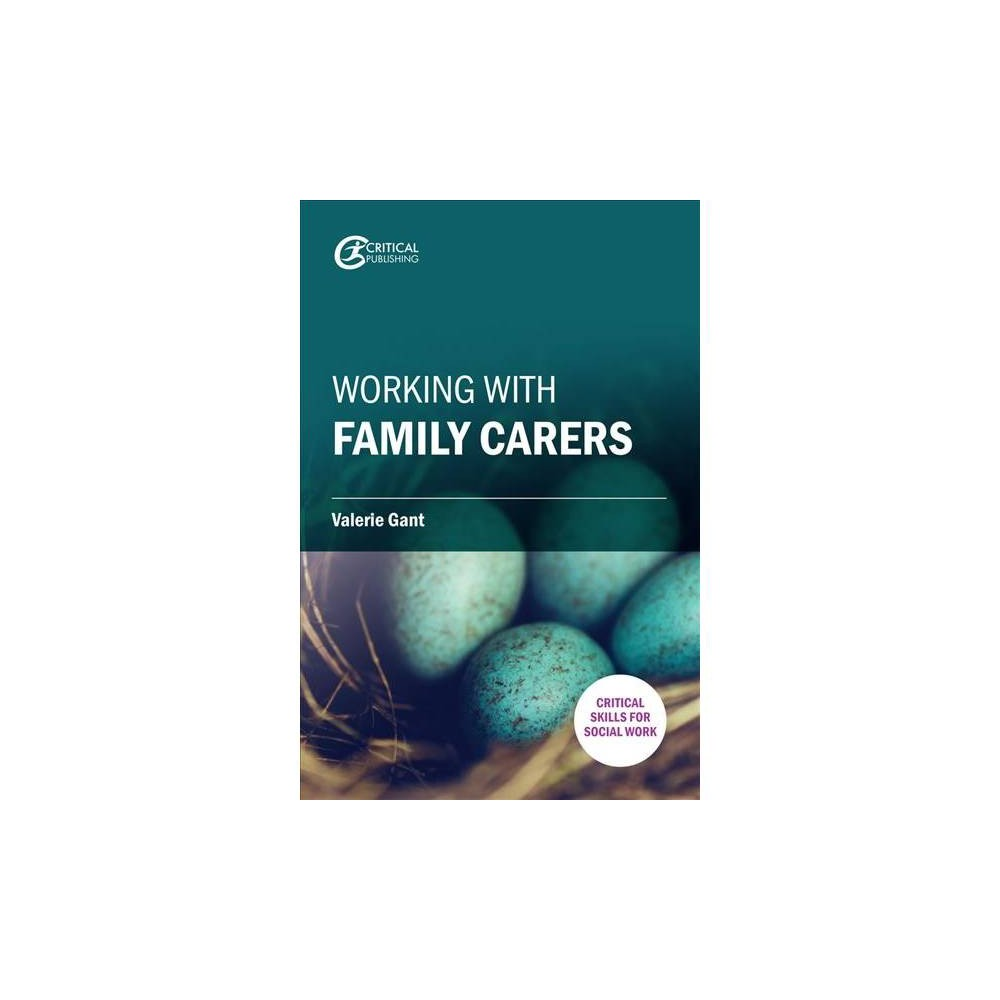 Working With Family Carers - 1 by Valerie Gant (Paperback)