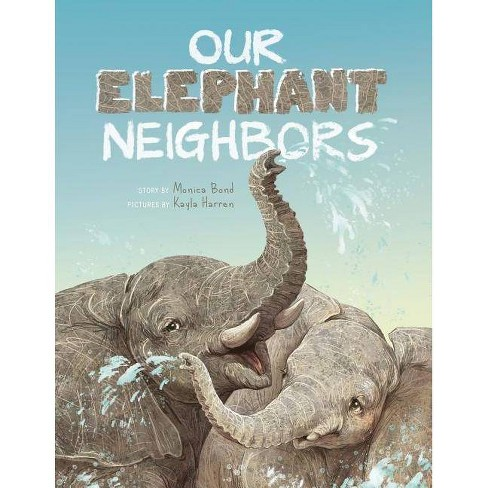 Our Elephant Neighbours - by  Monica L Bond (Paperback) - image 1 of 1