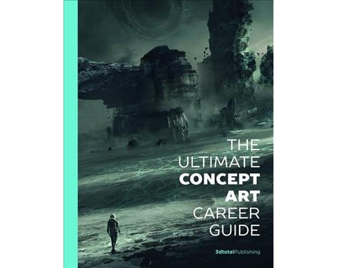 Ultimate Concept Art Career Guide -  (Paperback) - image 1 of 1