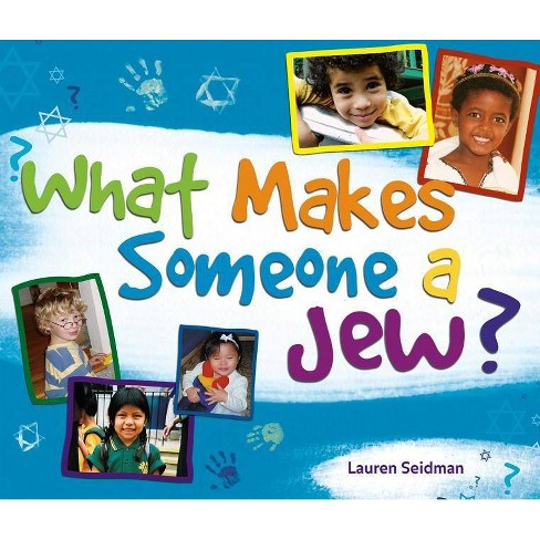 What Makes Someone a Jew? - by  Lauren Seidman (Paperback) - image 1 of 1