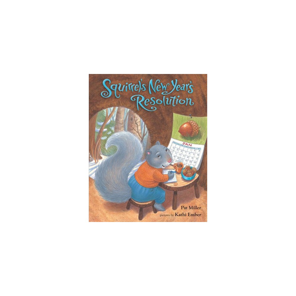 Squirrel's New Year's Resolution - Reprint by Pat Miller (Paperback)