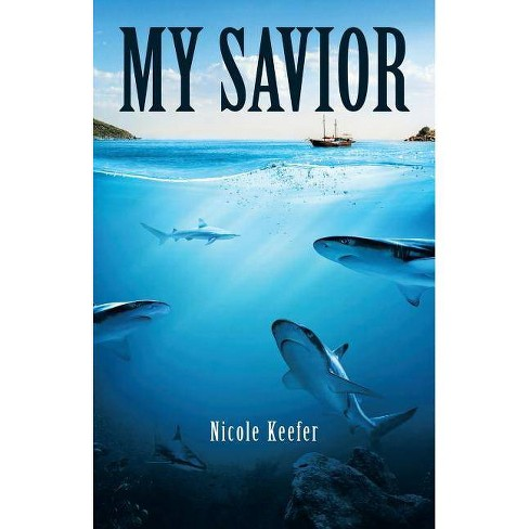 My Savior - by  Nicole Keefer (Paperback) - image 1 of 1