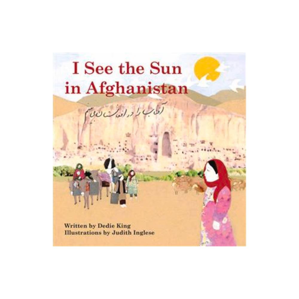 I See The Sun In Afghanistan By Dedie King Paperback