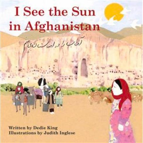 I See the Sun in Afghanistan - by  Dedie King (Paperback) - image 1 of 1