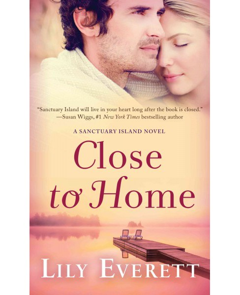 Close to Home (Paperback) (Lily Everett) - image 1 of 1