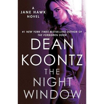 Night Window -  (Jane Hawk) by Dean R. Koontz (Hardcover)