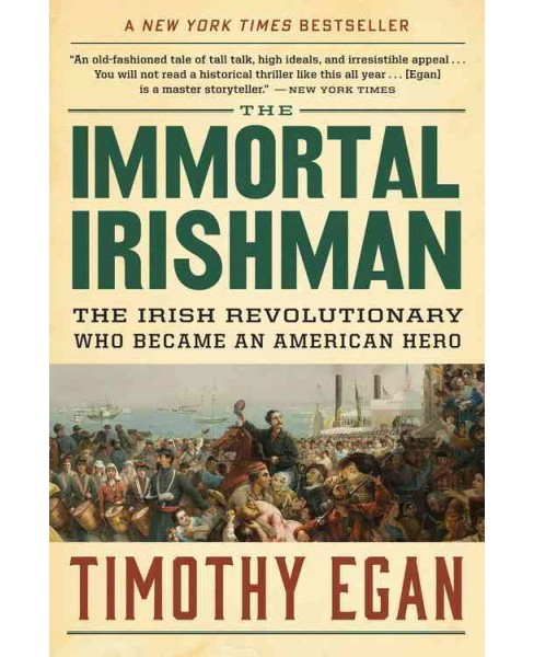 Immortal Irishman : The Irish Revolutionary Who Became an American Hero (Reprint) (Paperback) (Timothy - image 1 of 1