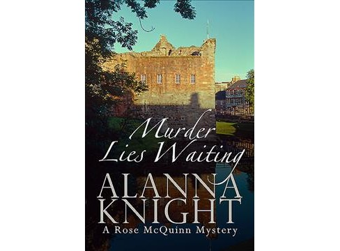 Murder Lies Waiting -  (Rose Mcquinn Mystery) by Alanna Knight (Hardcover) - image 1 of 1