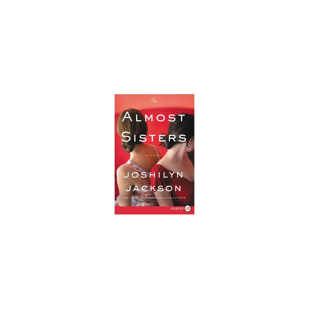 Almost Sisters - by Joshilyn Jackson (Paperback)