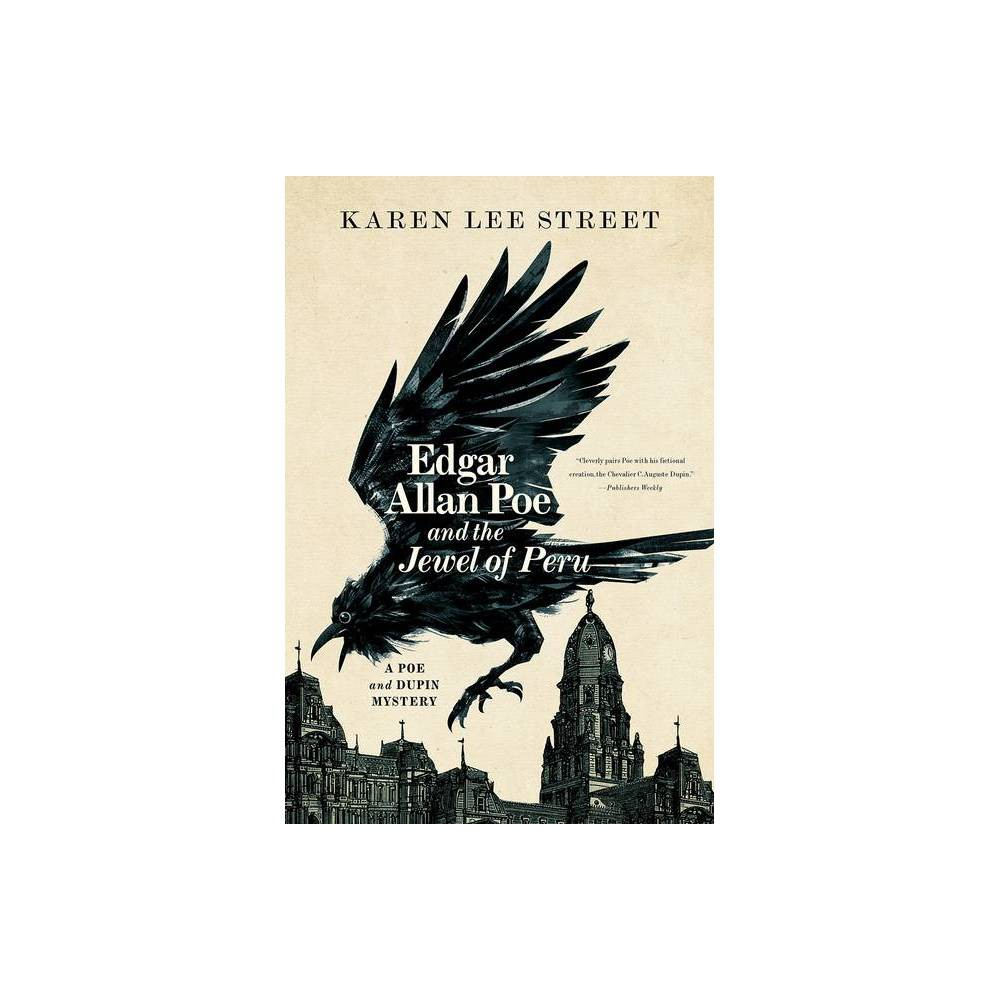 Edgar Allan Poe And The Jewel Of Peru A Poe And Dupin Mystery By Karen Lee Street Paperback