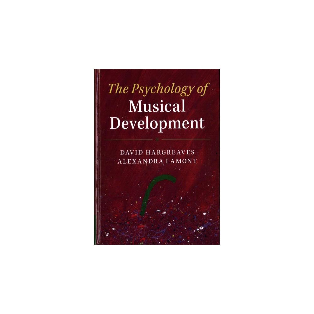 Psychology of Musical Development - by David Hargreaves & Alexandra Lamont (Hardcover)