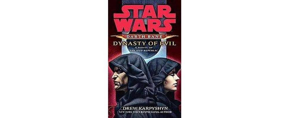 Star Wars Darth Bane: Dynasty of Evil : A Novel of the Ol...
