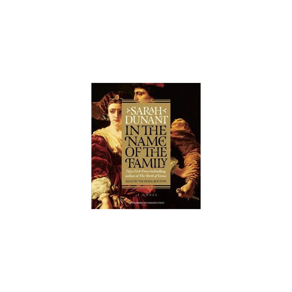 In the Name of the Family (Unabridged) (CD/Spoken Word) (Sarah Dunant)