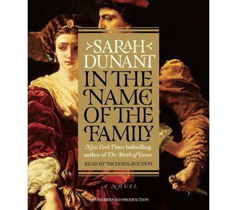 In the Name of the Family (Unabridged) (CD/Spoken Word) (Sarah Dunant) - image 1 of 1