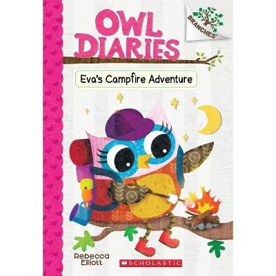Eva's Campfire Adventure: A Branches Book (Owl Diaries #12) - by Rebecca Elliott (Paperback)