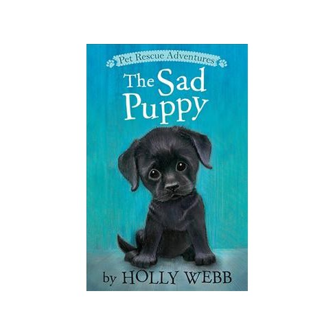 The Sad Puppy - (Pet Rescue Adventures) by  Holly Webb (Paperback) - image 1 of 1