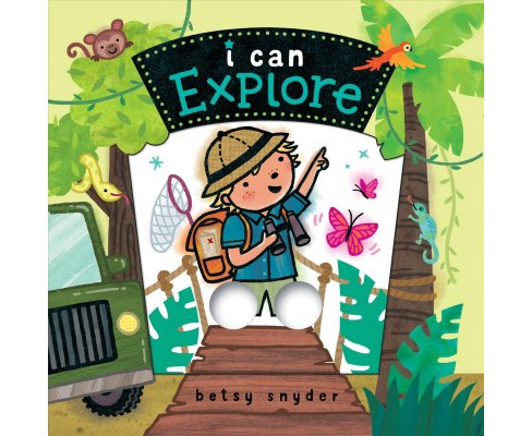 I Can Explore -  by Betsy Snyder (Hardcover) - image 1 of 1