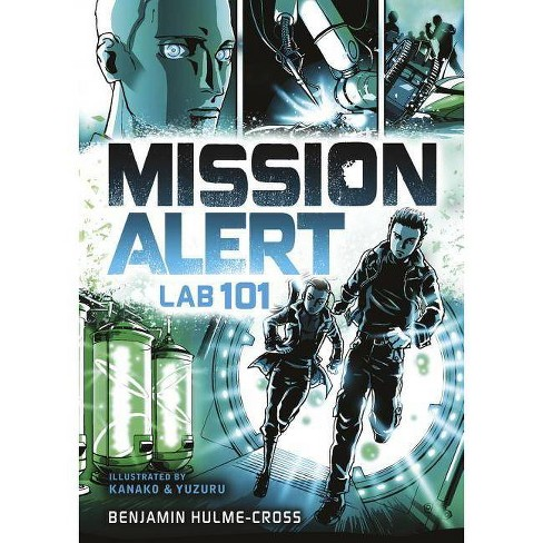 Lab 101 - (Mission Alert) by  Benjamin Hulme-Cross (Hardcover) - image 1 of 1