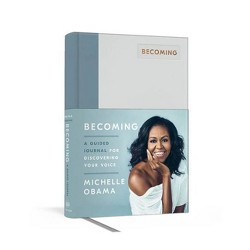 Becoming: A Guided Journal for Discovering Your Voice by Michelle Obama (Hardcover)