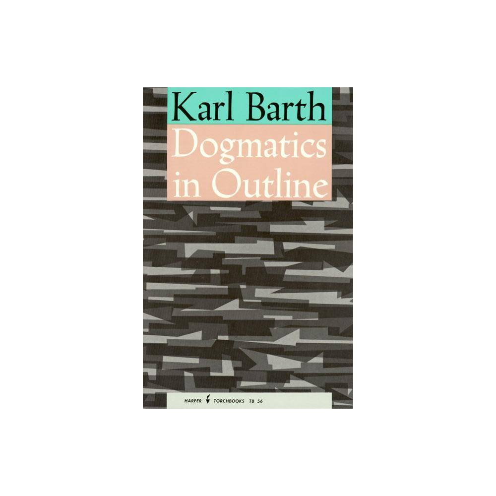 Dogmatics In Outline By Karl Barth Paperback
