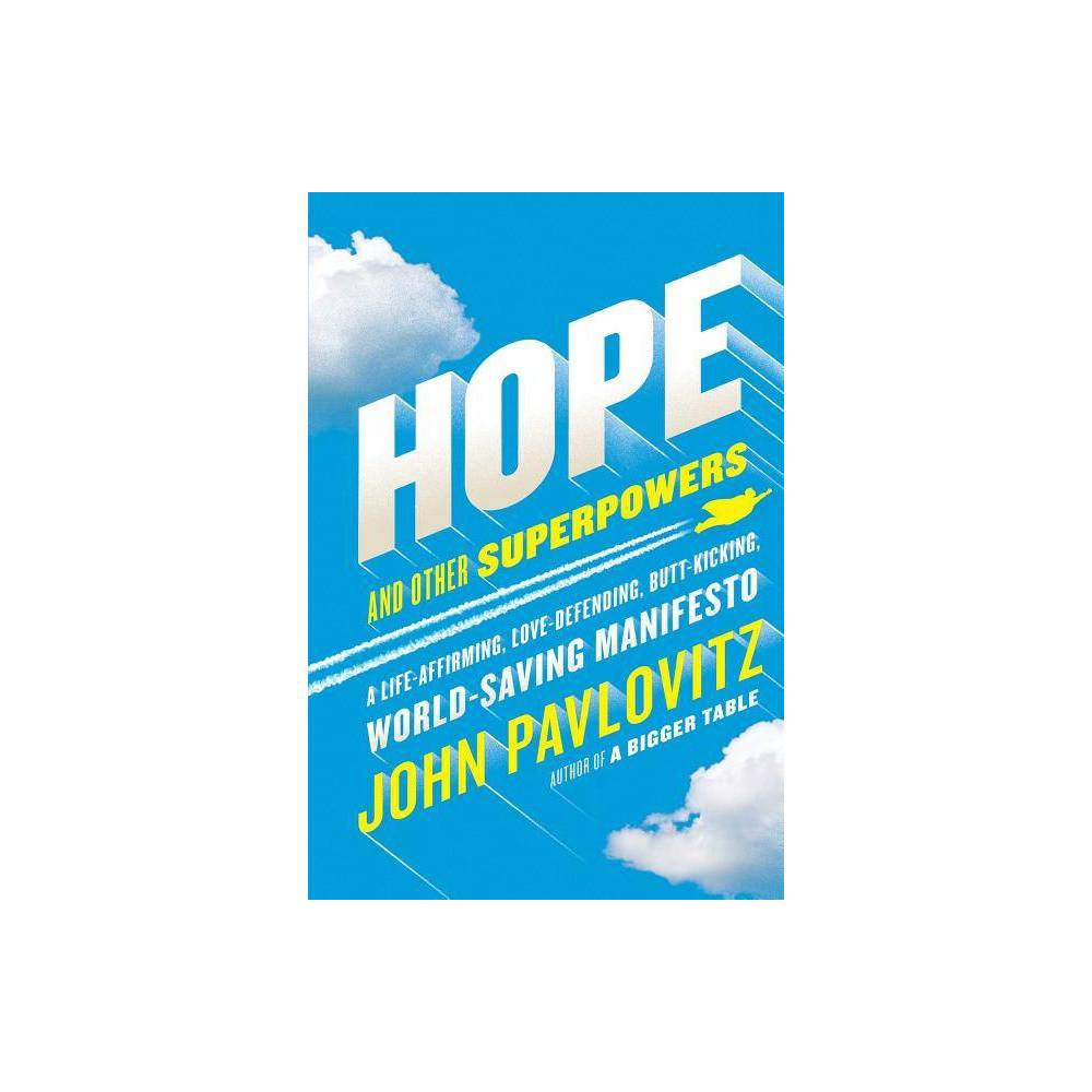 Hope And Other Superpowers By John Pavlovitz Hardcover