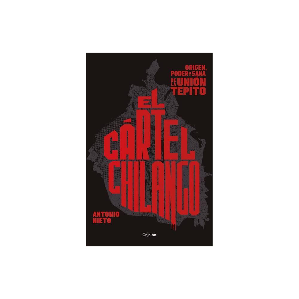 Cartel Chilango Chilango Cartel By Antonio Nieto Paperback
