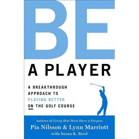 Be a Player - by  Pia Nilsson & Lynn Marriott (Hardcover) - image 1 of 1