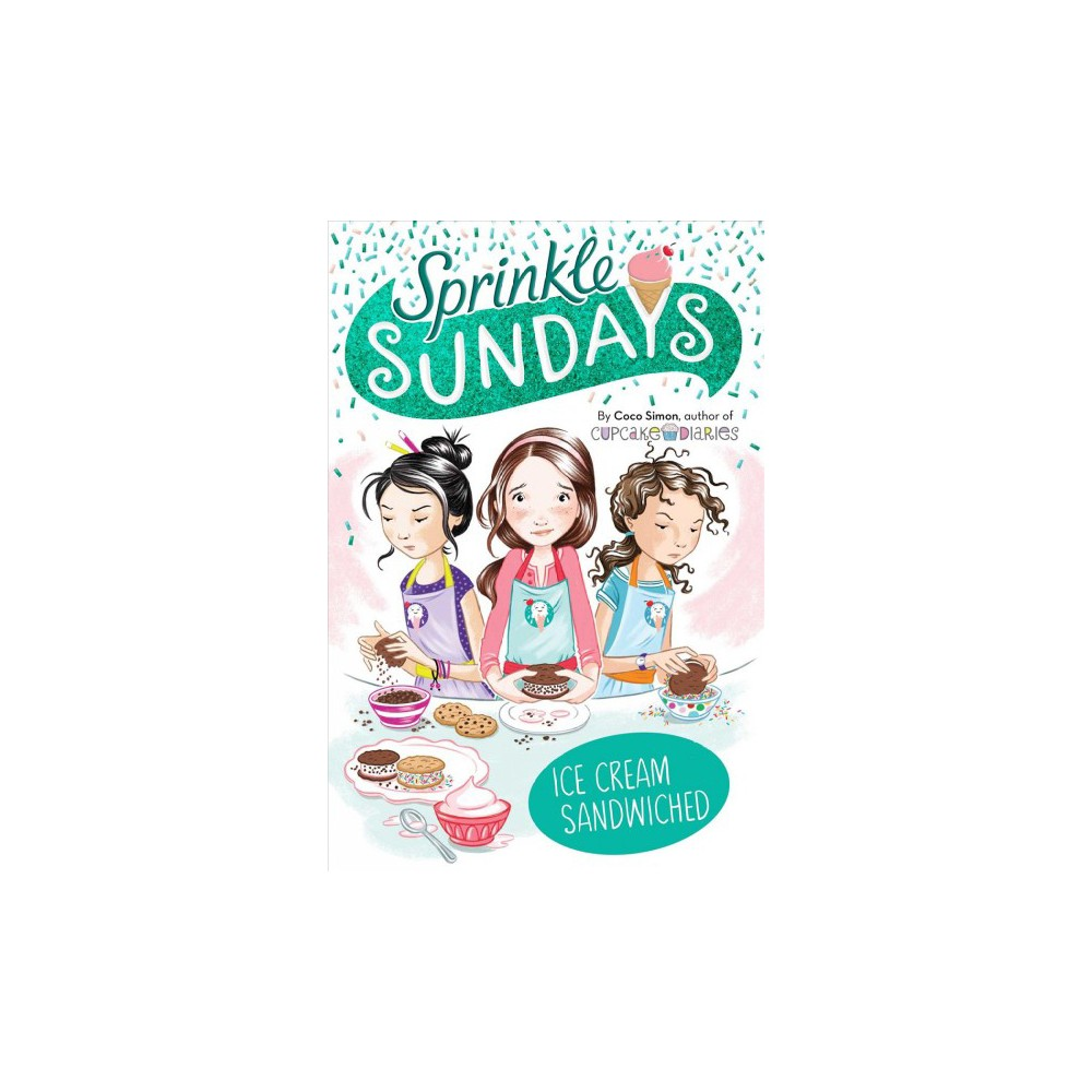 Ice Cream Sandwiched - (Sprinkle Sundays) by Coco Simon (Paperback)