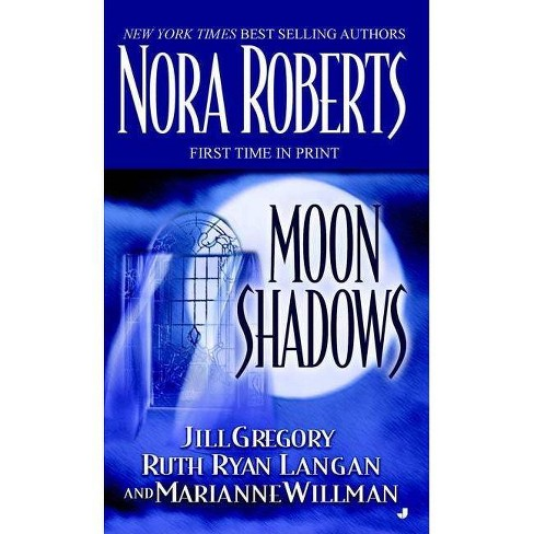 Moon Shadows - (Jove Romance) by  Nora Roberts & Jill Gregory & Ruth Ryan Langan & Marianne Willman - image 1 of 1