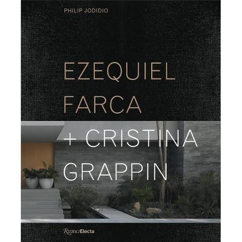 Ezequiel Farca + Cristina Grappin - by  Philip Jodidio (Hardcover) - image 1 of 1