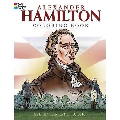 Alexander Hamilton Coloring Book - (Dover History Coloring Book) by  Steven James Petruccio (Paperback)