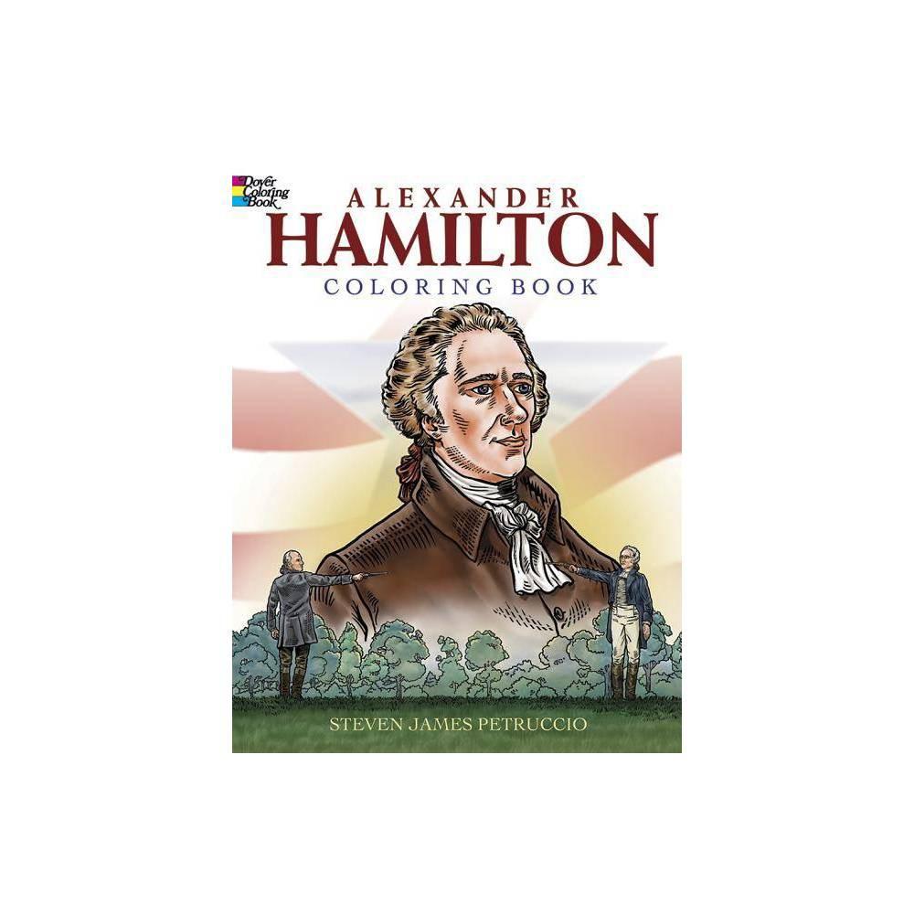 Alexander Hamilton Coloring Book Dover History Coloring Book By Steven James Petruccio Paperback