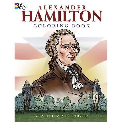 Alexander Hamilton Coloring Book Dover History Coloring Book By Steven James Petruccio Paperback Target