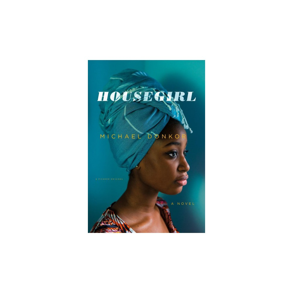 Housegirl - Lrg (Thorndike Press Large Print Reviewer's Choice) by Michael Donkor (Hardcover)