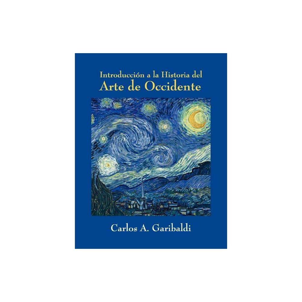 Introduccion A La Historia Del Arte De Occidente By Carlos Garibaldi Hardcover