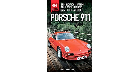 Porsche 911 Red Book : Data Codes and More (Paperback) (Patrick Paternie & Peter Bodensteiner) - image 1 of 1