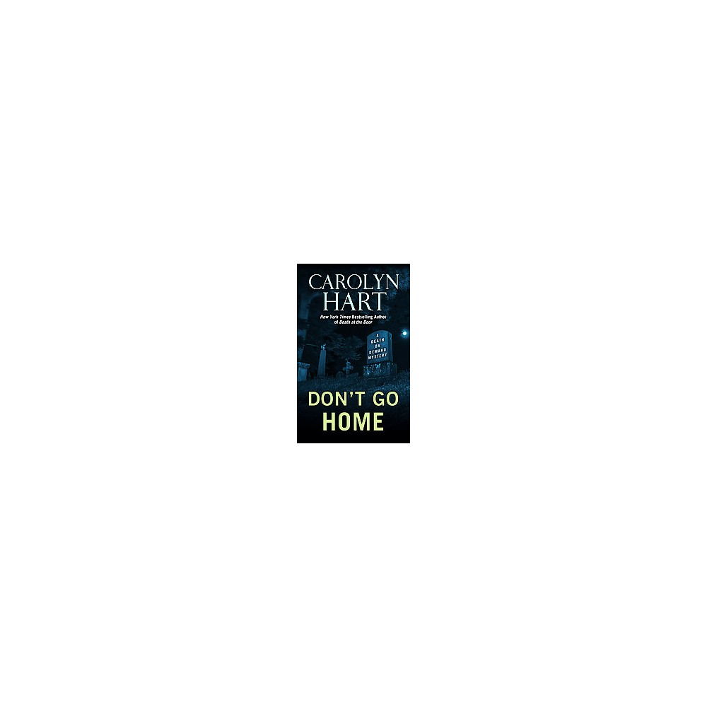 Don't Go Home ( A death on demand mystery: Thorndike Press Large print mystery) (Large Print)